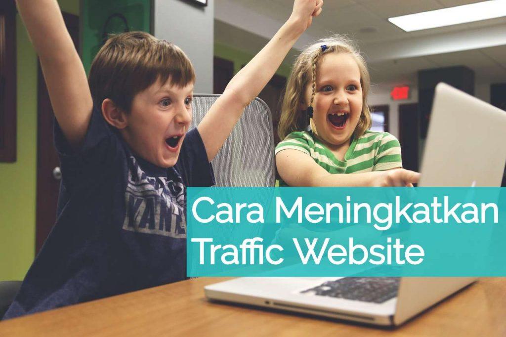 Kunci Sukses Meningkatkan Traffic Website
